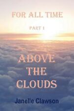 Above The Clouds (For All Time) (Volume 1) ( Clawson, Janelle ) Used - VeryGood
