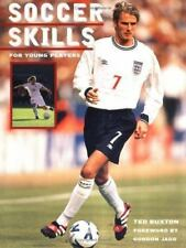 Soccer Skills : For Young Players by Ted Buxton (2007, Paperback)