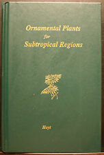 ORNAMENTAL PLANTS FOR SUBTROPICAL REGIONS BY HOYT, HBVG 1998
