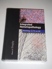 INTEGRATED HEMATOPATHOLOGY Morphology with FCI & IHC by Cherie H Dunphy NEW 2009
