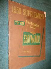1950 CHEVROLET CAR SHOP MANUAL ORIGINAL SUPPLEMENT SERVICE BOOK TO THE 1949!