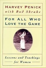 For All Who Love the Game: Lessons and Teachings for Women, Penick, Harvey, VG