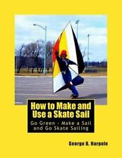How to Make and Use a Skate Sail : Go Green - Make a Sail and Go Skate...