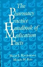 The Pharmacy Practice Handbook of Medication Facts by Harold L. Kirschenbaum