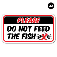 2 x Please Do Not Feed The Fish Aquarium Sticker Decal Safety Sign Car Vinyl ...