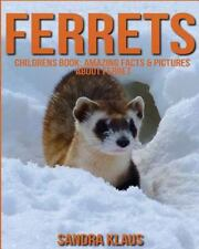 Childrens Book: Amazing Facts and Pictures about Ferret by Sandra Klaus...