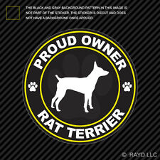 Proud Owner Rat Terrier Sticker Decal Self Adhesive Vinyl dog canine pet