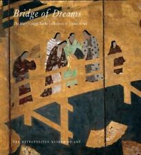 New Bridge of Dreams : Mary Griggs Burke Collection of Japanese Art MMA