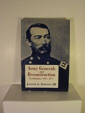 Army Generals and Reconstruction in Lousiana 1862 - 1877