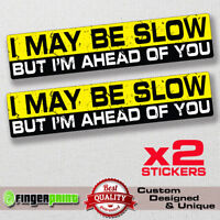 MAY BE SLOW sticker decal vinyl jdm CAR funny bumper TRUCK 4x4 drift TAILGATERS
