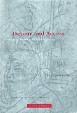 Detour and Access: Strategies of Meaning in China and Greece by Francois Jullie