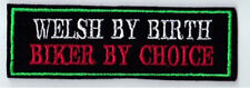 WELSH BY BIRTH BIKER BY CHOICE PATCHES BIKER SEW ON BUY 5 PAY FOR 4!!