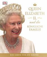 Queen Elizabeth II. und die königliche Familie (2016, Gebundene Ausgabe)