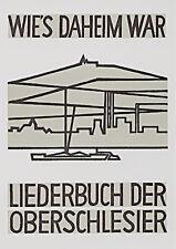 Wie's daheim war Liederbuch der Oberschlesier Oberschlesien Schlesien