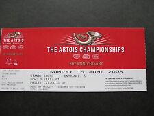 ARTOIS CHAMPIONSHIP AT QUEENS CLUB 15/06/2008 UNUSED TICKET