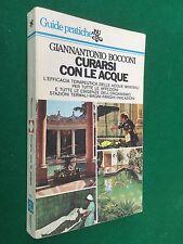 Giannantonio BOCCONI - CURARSI CON LE ACQUE , Ed BUR (1976) minerali fanghi