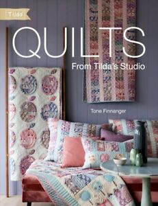 Quilts from Tilda's Studio - Book by Tone Finnanger - Tilda's Quilts and Pillows