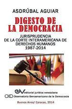 Digesto de la Democracia. Jurisprudencia de la Corte Interamericana de...