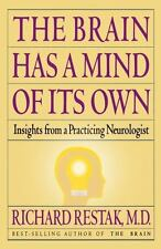The Brain Has a Mind of Its Own: Insights from a Practicing Neurologist