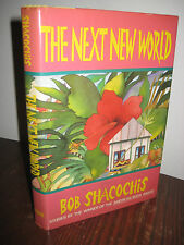 SIGNED 1st/1st Printing THE NEXT NEW WORLD Bob Shacochis STORIES Modern Fiction