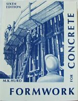 Formwork for Concrete Sixth Edition by M.K. Hurd