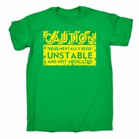 Caution Mentally Unstable Not Medicated MENS T-SHIRT Tee funny birthday gift