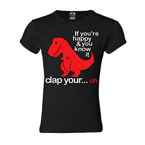 🔥 If You're Happy & Know It Clap your.. oh Funny Dinosaur Girls Youth T shirt