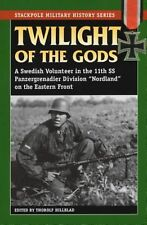 Twilight of the Gods: A Swedish Volunteer in the 11th SS Panzergrenadier Divisio