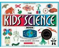 The Kids Science Book: Creative Experiences for H