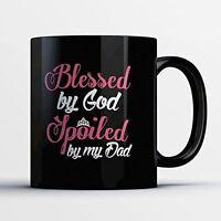Daughter Coffee Mug - Dad's Spoiled Daughter - Funny 11 oz Black Ceramic Tea Cup