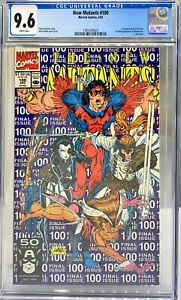 NEW MUTANTS #100 CGC 9.6 : FIRST APPEARANCE X-FORCE : LAST ISSUE ROB LIEFELD