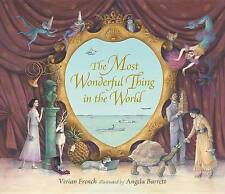 The Most Wonderful Thing in the World by French, Vivian -Hcover