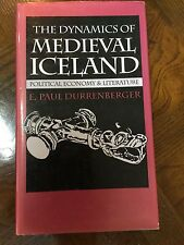 The Dynamics of Medieval Iceland : Political Economy and Literature by E. Paul D