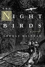 The Night Birds by Thomas Maltman (2007, Hardcover)  First Edition