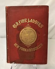 1886 Reminiscences of the Old Fire Laddies and Volunteer Fire Depts New York Brk