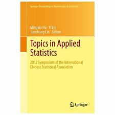 Topics in Applied Statistics : 2012 Symposium of the International Chinese...