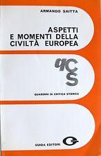 ARMANDO SAITTA ASPETTI E MOMENTI DELLA CIVILTÀ EUROPEA GUIDA EDITORI 1971