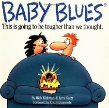 Baby Blues: This is Going to be Tougher Than We Thought by Rick Kirkman, Jerry S