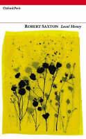 Local Honey, Robert Saxton, New