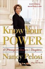 Know Your Power: A Message to America's Daughters, Nancy Pelosi, Amy Hill Hearth