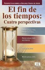 El fin de los Tiempos : Cuatro Perspectivas by Broadman and Holman and B&H...