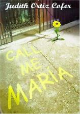 Ortiz Cofer, Judith : First Person Fiction: Call Me Maria