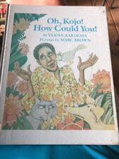 Oh Kojo! How Could You! By Verna Aardema 1984 First Pied Piper Printing