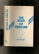 Todd, John W; The State of Medicine