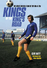 Kings of the King's Road: The Great Chelsea Team of the 60s and 70s by Clive...