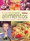 Guia Basica de Los Super Alimentos (Spanish Editio