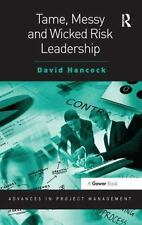 Advances in Project Management: Tame Messy and Wicked Risk Leadership by...