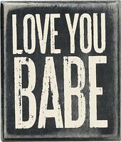 """LOVE YOU BABE Wooden Box Sign 3.5"""" x 3"""", Primitives by Kathy"""