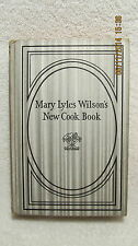 Mary Lyles Wilson's New Cook Book 1948 Cake Maker for Presidents 337 Pgs Recipes