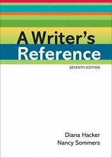 Writer's Reference: A Writer's Reference by Diana Hacker and Nancy Sommers...